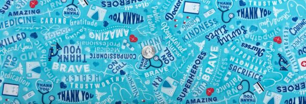Medical worker sayings. Saving lives. Respect. Sympathetic. Thanks by Timeless Treasures C8419 - Fabric by the yard